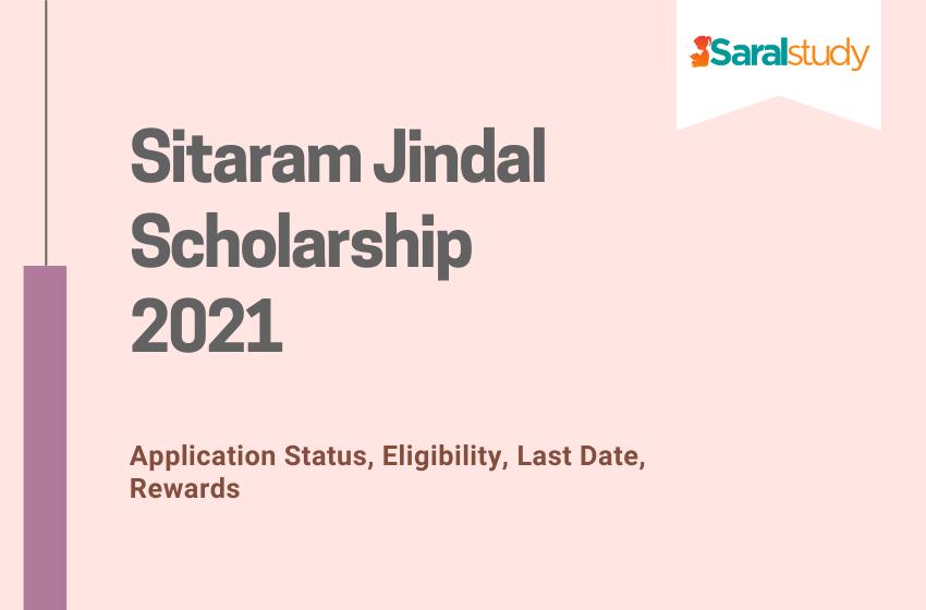 Sitaram Jindal Scholarship 2021: Application Form, Eligibility, Rewards, Last Date