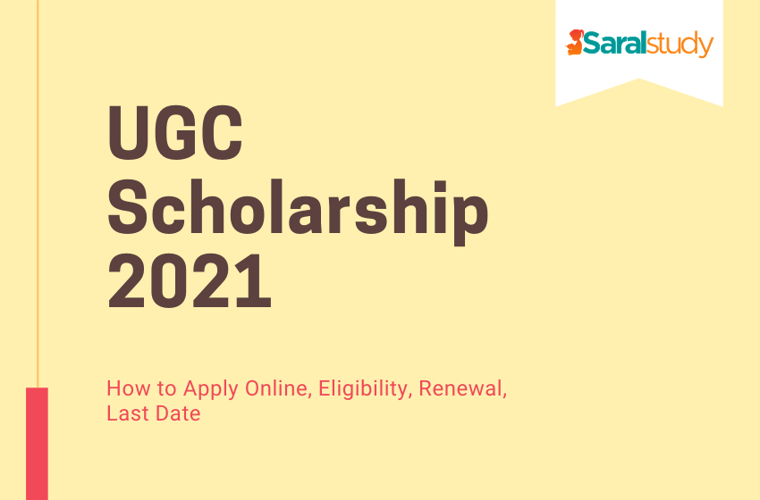 UGC Scholarship 2020-21: How to Apply Online, Eligibility, Renewal, Last Date