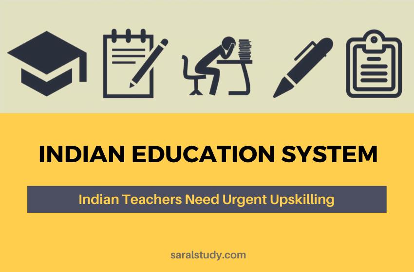 Indian Education System – Indian Teachers Need Urgent Upskilling
