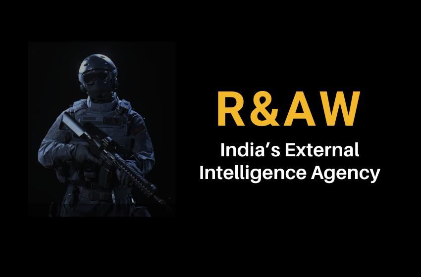 RAW: India's External Intelligence Agency