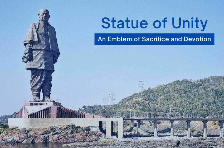 Statue of Unity – An Emblem of Sacrifice and Devotion