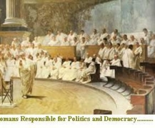 Romans Responsible for Politics and Democracy