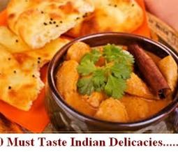 10 Must Taste Indian Delicacies